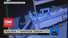 VIDEO: Pencurian 77 Handphone Terekam CCTV