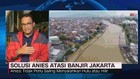 VIDEO: Solusi Anies Atasi Banjir di Jakarta (1/2)