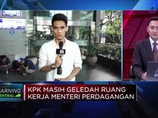 Lebih dari 8 Jam, KPK Geledah Ruang Kerja Menteri Perdagangan