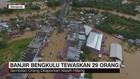 VIDEO: Banjir Bengkulu Tewaskan 29 Orang