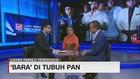 VIDEO: 'Bara' Di Tubuh PAN (3/3)