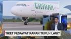 VIDEO: Tiket Pesawat Kapan Turun Lagi?
