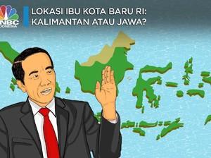 Calon Lokasi Ibu Kota Baru: Kalimantan atau Jawa?