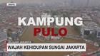VIDEO: Wajah Kehidupan Sungai di Jakarta