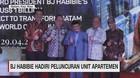 VIDEO: BJ Habibie Hadiri Peluncuran Unit Apartemen