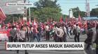 VIDEO: Buruh Tutup Akses Masuk Bandara