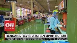 VIDEO: Rencana Revisi Aturan Upah Buruh