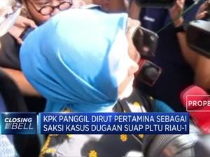 KPK Panggil Dirut Pertamina Terkait Kasus PLTU Riau-1