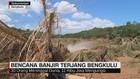 VIDEO: Banjir Bengkulu, 30 Orang Tewas 12 Ribu Jiwa Mengungsi