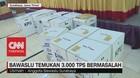 VIDEO: Bawaslu Temukan 3.000 TPS Bermasalah