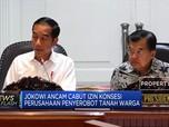 Ambil Lahan Warga, Jokowi Ancam Cabut Izin Konsesi Perusahaan