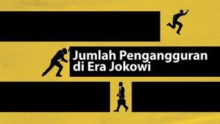 INFOGRAFIS: Jumlah Pengangguran di Era Jokowi