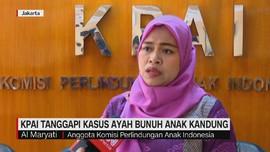 VIDEO: KPAI Tanggapi Kasus Ayah Bunuh Bayi