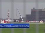 Pesawat Sukhoi Belum Penuhi Prosedur Pendaratan Darurat