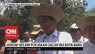 VIDEO: Jokowi Belum Putuskan Calon Ibu Kota Baru