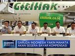 Garuda Indonesia Yakin Mahata akan Segera Bayar Kompensasi