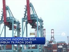 Ekonomi Indonesia Bisa Tumbuh 7% pada 2045