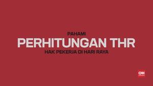 VIDEO: Pahami Perhitungan THR, Hak Pekerja di Hari Raya