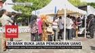 VIDEO: 30 Bank Buka Jasa Penukaran Uang