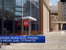 Xiaomi akan Jual Ponsel di Vending Machine