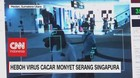 VIDEO: Heboh Virus Cacar Monyet Serang Singapura