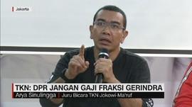 VIDEO: TKN Minta DPR Jangan Gaji Gerindra
