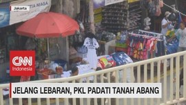 VIDEO: Jelang Lebaran, PKL Padati Tanah Abang
