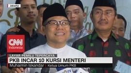VIDEO: PKB Incar 10 Kursi Menteri di Kabinet Jokowi