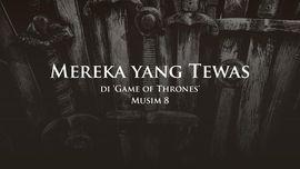 INFOGRAFIS: Mereka yang Tewas di 'Game of Thrones' Musim 8