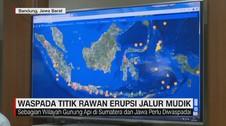 VIDEO: Waspada Titik Rawan Erupsi Jalur Mudik