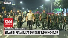 VIDEO: Situasi di Petamburan & Slipi Sudah Kondusif