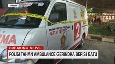 VIDEO: Polisi Tahan Ambulans Gerindra Berisi Batu