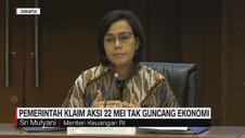 VIDEO: Pemerintah Klaim Aksi 22 Mei Tak Guncang Ekonomi