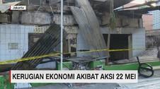 VIDEO: Kerugian Ekonomi Akibat Aksi 22 Mei Ditaksir Triliunan