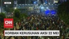 VIDEO: Beda Data Soal Korban Kerusuhan Aksi 22 Mei