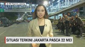 VIDEO: Suasana Terkini Jl. MH Thamrin Pasca-Aksi 22 Mei