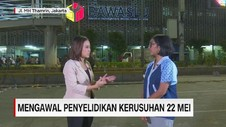 VIDEO: Mengawal Penyelidikan Kerusuhan 22 Mei