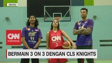 VIDEO: Bermain 3 On 3 Dengan CLS Knights