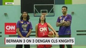 VIDEO: Bermain 3 On 3 Dengan CLS Knights