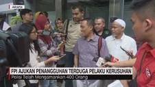 VIDEO: FPI Ajukan Penangguhan Terduga Pelaku Kerusuhan