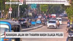 VIDEO: Kawasan MH Thamrin Masih Dijaga Polisi