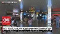 VIDEO: Tiket Mahal, Bandara Husein Sastranegara Masih Sepi