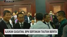 VIDEO: Ajukan Gugatan, BPN Sertakan Tautan Berita