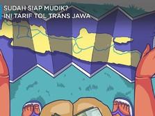 Selamat Mudik! Ini Daftar Tarif Tol Trans Jawa