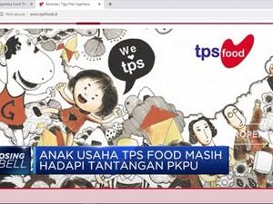 Anak Usaha TPS Food Masih Hadapi Tantangan PKPU