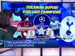 Triliunan Rupiah Dari Liga Champions