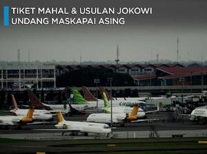 Tiket Pesawat Mahal & Usulan Jokowi Undang Maskapai Asing