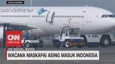 VIDEO: Wacana Maskapai Asing Masuk Indonesia