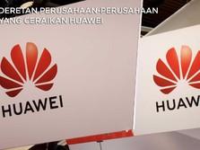Ini Daftar Perusahaan Teknologi yang 'Ceraikan' Huawei