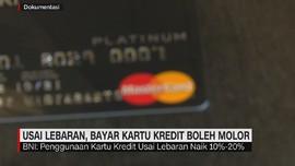 VIDEO: Usai Lebaran, Bayar Kartu Kredit Boleh Molor